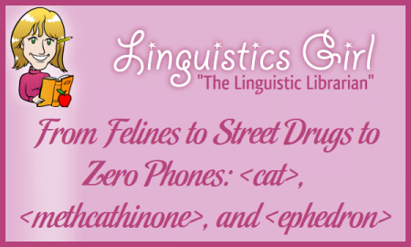 From Felines to Street Drugs to Zero Phones: , , and