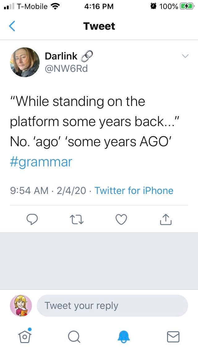 """While standing on the platform some years back..."" No. 'ago' 'some years AGO' #grammar"