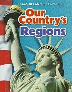 Macmillan/McGraw-Hill Our Country's Regions Grade 4