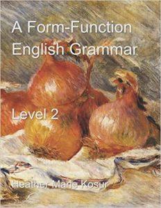 A Form-Function English Grammar: Level 2