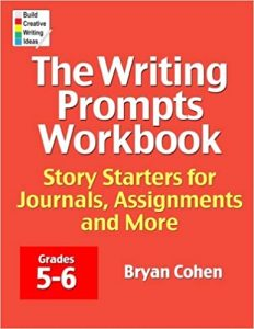 The Writing Prompts Workbook, Grades 5-6