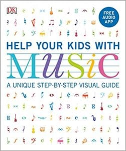 Help Your Kids with Music A Unique Step-by-Step Visual Guide