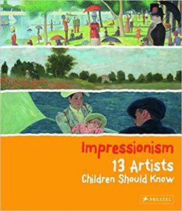 Impressionism 13 Artists Children Should Know