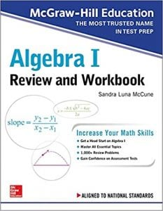 McGraw-Hill Education Algebra 1 Review and Workbook