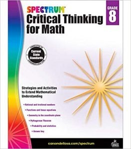 I will also use the Spectrum Critical Thinking for Math Workbook Grade 8 to improve problem-solving skills with math reasoning questions, tests, and word problems.