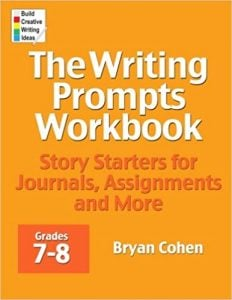The Writing Prompts Workbook, Grades 7-8
