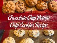 Chocolate Chip Potato Chip Cookies Recipe