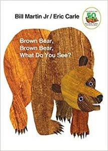 Brown Bear, Brown Bear, What Do You See by Bill Martin Jr