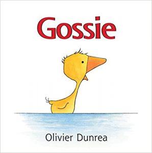 Gossie by Olivier Dunrea