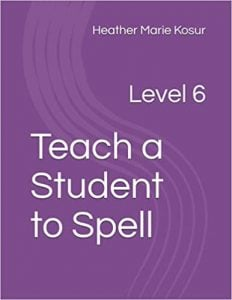 Teach a Student to Spell Level 6